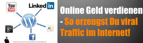 online Geld verdienen – So erzeugst Du viral Traffic im Internet!
