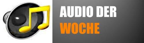 Audio der Woche