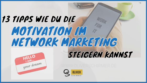 Motivation im Network Marketing-13 Tipps wie die Motivation in deinem Team steigt
